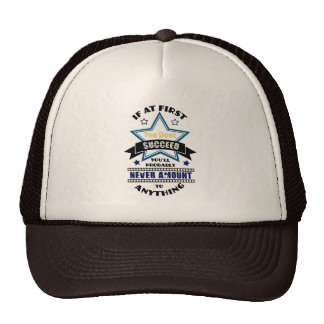 If At First You Don't Succeed Trucker Hats