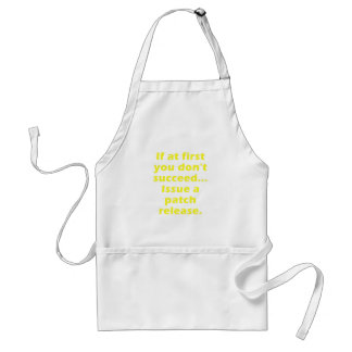 If at first you dont succeed Issue a Patch Release Aprons
