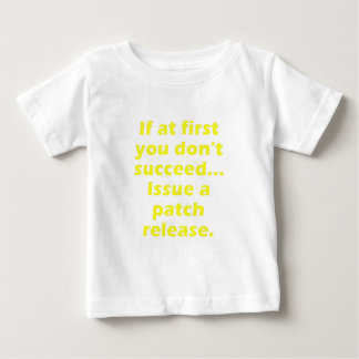 If at first you dont succeed Issue a Patch Release Tees