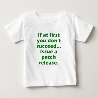 If at first you dont succeed Issue a Patch Release T-shirt