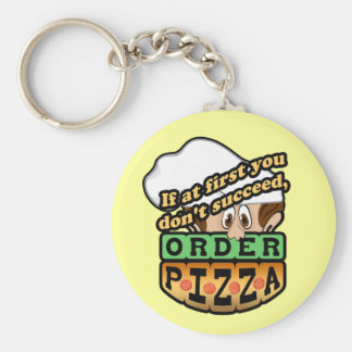 If at first you dont succeed order pizza. basic round button keychain