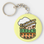 If at first you dont succeed order pizza. keychains