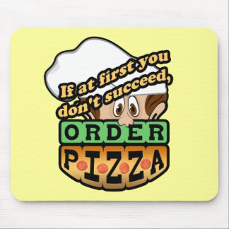 If at first you dont succeed order pizza. mouse pad