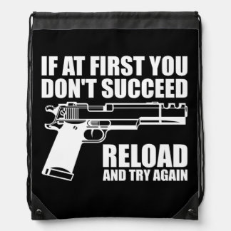 If at first you don't succeed reload and try again drawstring backpack