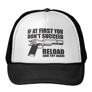 If at first you don't succeed reload and try again trucker hat