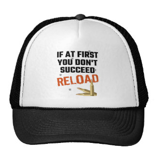 If At First You Don't Succeed Reload Trucker Hat