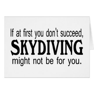 If At First you Dont Succeed Skydiving Card