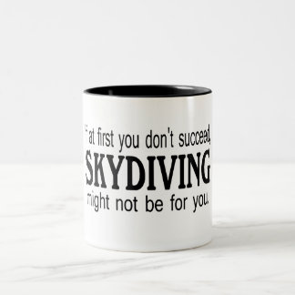 If At First you Dont Succeed Skydiving Might.... Two-Tone Coffee Mug