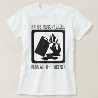 If at first you don't succeed T-Shirt