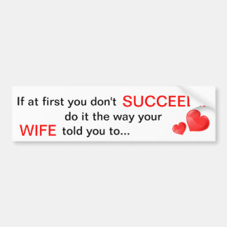 If at first you don't Succeed Wife Quote bumper st Car Bumper Sticker