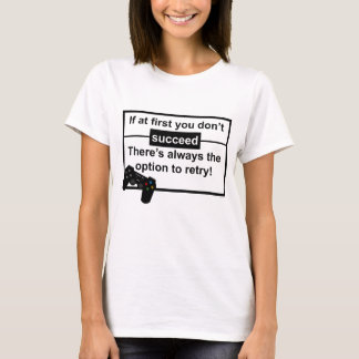 If at first you don't succeed Women's White TShirt
