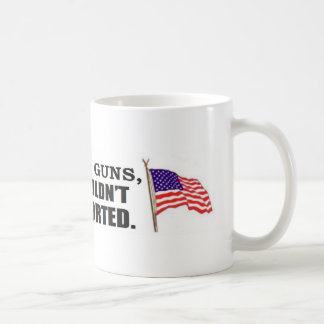 If babies had guns...they wouldn't be aborted classic white coffee mug