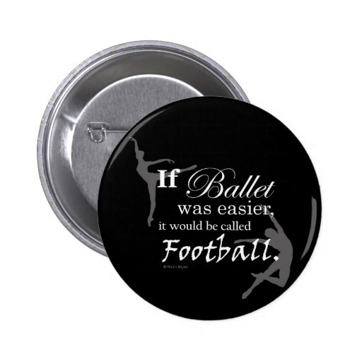 If Ballet Was... Button (customizable)
