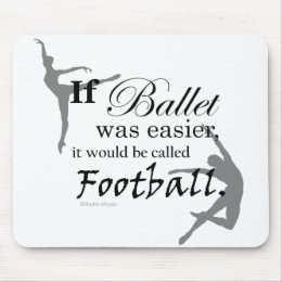 If Ballet Was... Mousepad (customizable)