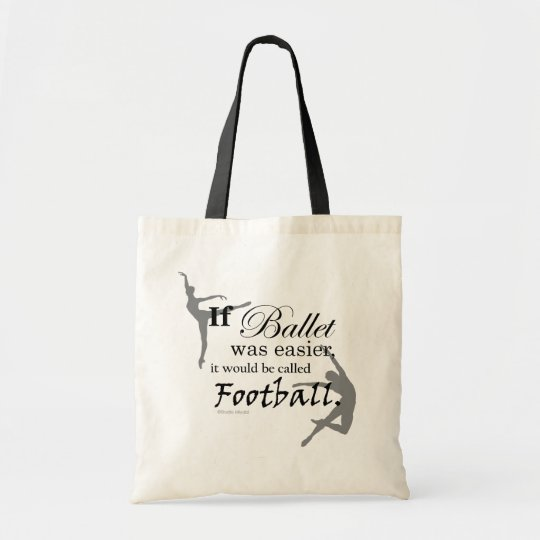If ballet was... Tote (customizable)