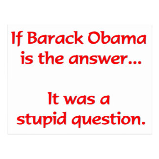 If Barack Obama is the answer... Postcard