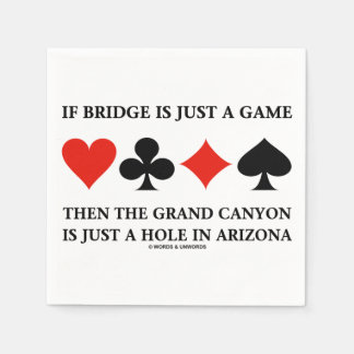 If Bridge Is Just A Game Grand Canyon Four Cards Napkin