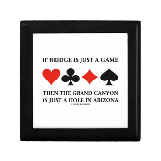 If Bridge Is Just A Game Grand Canyon Hole In AZ Jewelry Box