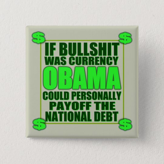 If Bullshit was currency... Button