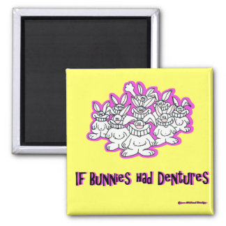 If Bunnies Had Dentures 2 Inch Square Magnet
