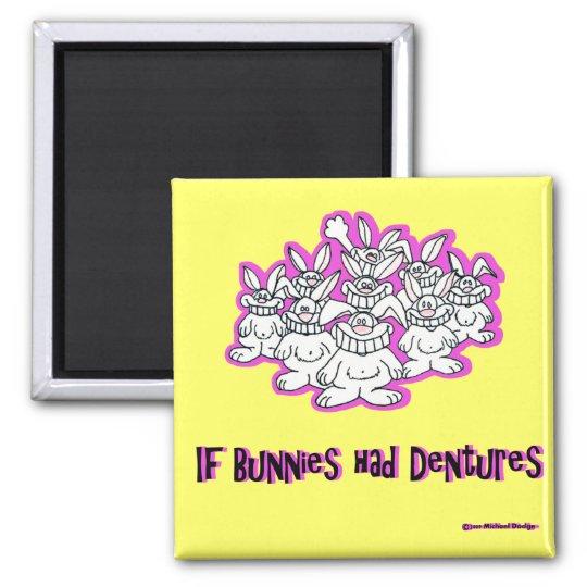If Bunnies Had Dentures Magnet