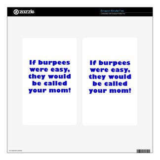 If Burpees were easy they would be called your mom Decal For Kindle Fire