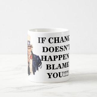 "IF CHANGE DOESN""T HAPPEN I BLAME YO... CLASSIC WHITE COFFEE MUG"