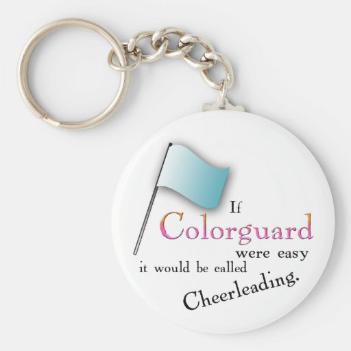 """If Colorguard were easy..."" Key Chain"