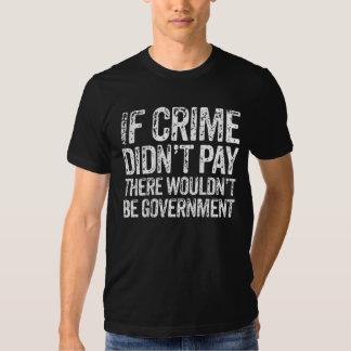 If Crime Didn't Pay Shirt