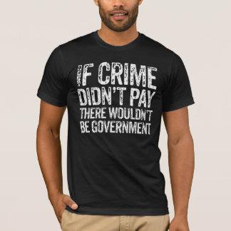 If Crime Didn't Pay T-Shirt