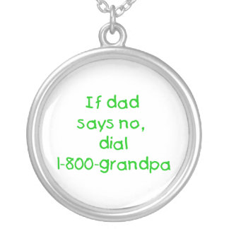 If Dad Says No (green) Round Pendant Necklace