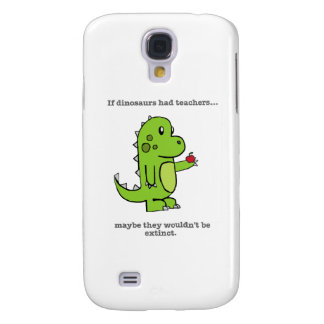 If Dinosaurs Had Teachers Samsung Galaxy S4 Cover