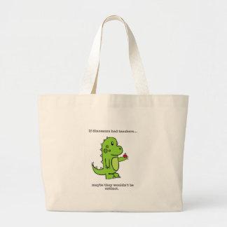 If Dinosaurs Had Teachers Large Tote Bag