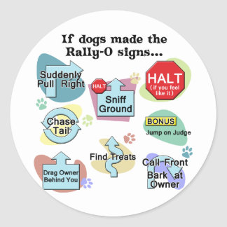 If Dogs Made Rally Signs Classic Round Sticker