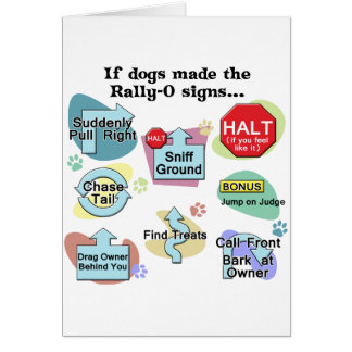 If Dogs Made Rally Signs Greeting Card