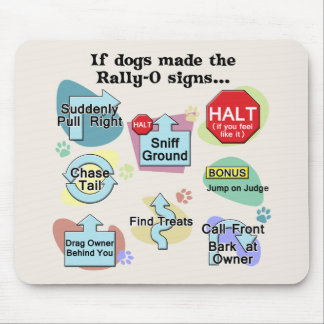 If Dogs Made Rally Signs Mouse Pad