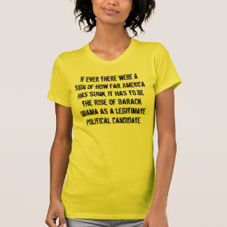 If ever there were a sign of how far America ha... T-Shirt