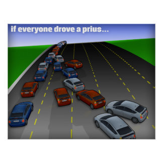 if everyone drove a prius... poster