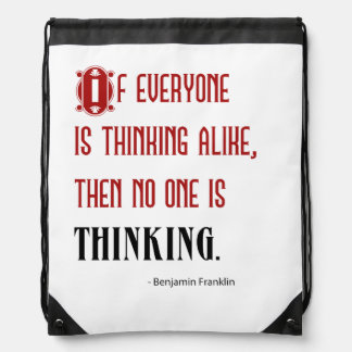 If Everyone Is Thinking Alike - Ben Franklin Quote Drawstring Bag