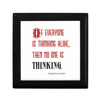 If Everyone Is Thinking Alike - Ben Franklin Quote Trinket Boxes