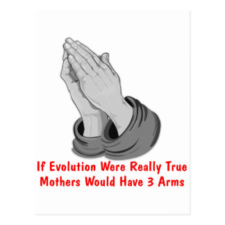 If Evolution Were True Mothers Would Have 3 Arms Postcard