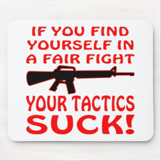 If Find Yourself In A Fair Fight Your Tactics Suck Mouse Pad