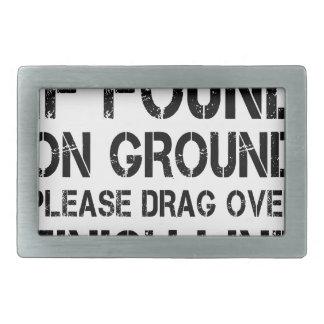 If Found On Ground Please Drag Over Finish Line Rectangular Belt Buckle