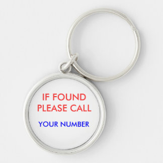 IF FOUND PLEASE CALL, Silver-Colored ROUND KEYCHAIN