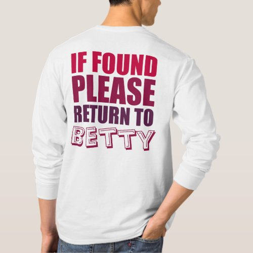 If Found Please Return to Betty T-Shirt