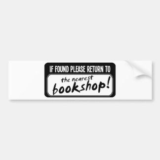 If Found Please Return to the Nearest Bookshop Bumper Sticker