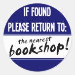 If Found Please Return to the Nearest Bookshop Classic Round Sticker
