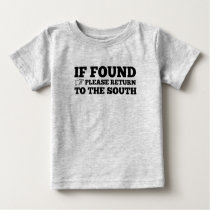 If Found, Please Return to the South Baby T-Shirt
