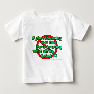 If ghosthunting was like ghostbusting we'd all... baby T-Shirt
