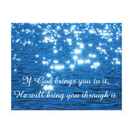 If God Brings you to it Christian Quote Canvas Prints